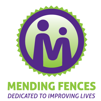Mending Fences - Dedicated to Improving Lives